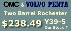 Y39-5 two barrel Rochester for OMC and Volvo Penta for 6 cylinder applications